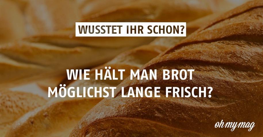 Wie Hält Man Brot Möglichst Lange Frisch?