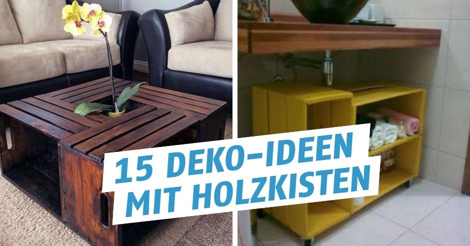 Holzkisten Deko Ideen.Deko Ideen Um Alte Holzkisten Zu Einzigartigen Möbelstück