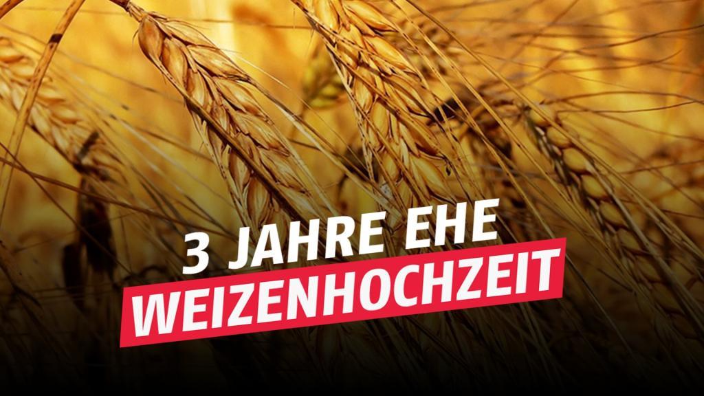 3. Ehejubiläum / Weizen-Hochzeit: Ehe: Geschenkidee, Feier, Bedeutung