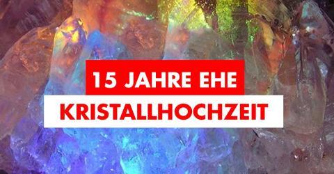 15. Hochzeitstag / Kristallhochzeit: Geschenkidee, Feier, Bedeutung