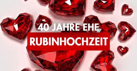 40. Hochzeitstag /Rubinhochzeit: Geschenkidee, Feier, Bedeutung