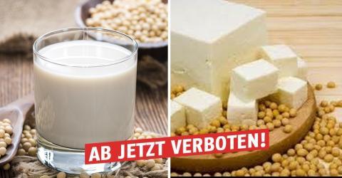 """Deshalb werden """"Soja-Milch"""" und """"Tofu-Käse"""" jetzt verboten!"""